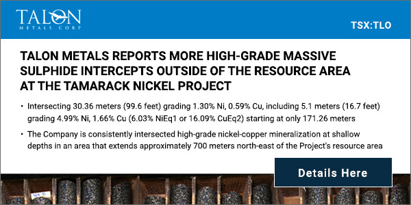 Talon Metals Reports More High-Grade Massive Sulphide Intercepts Outside of the Resource Area at the Tamarack Nickel Project